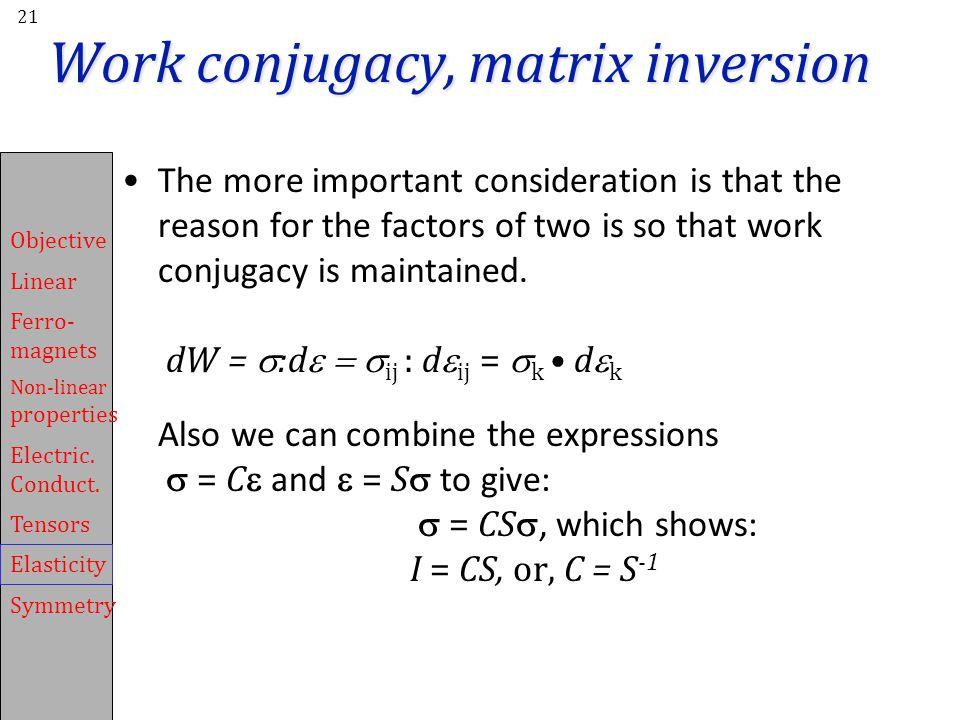 Work conjugacy, matrix inversion