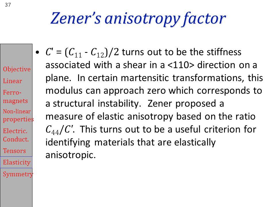 Zener's anisotropy factor