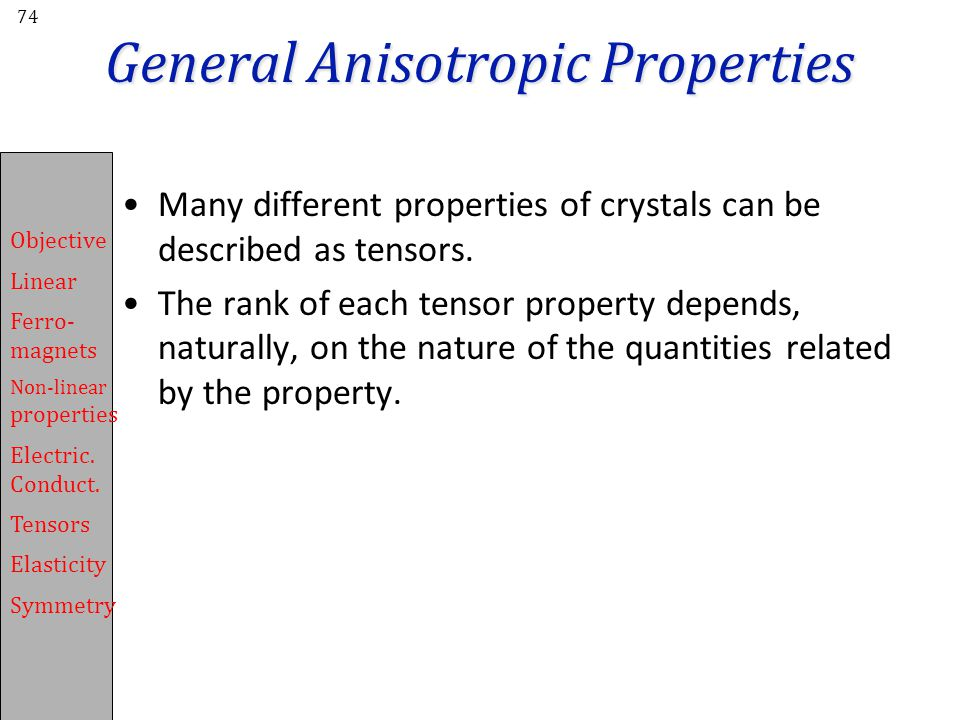 General Anisotropic Properties