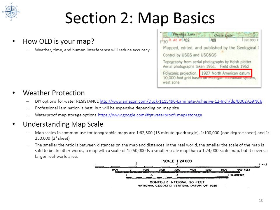 Section 2: Map Basics How OLD is your map Weather Protection