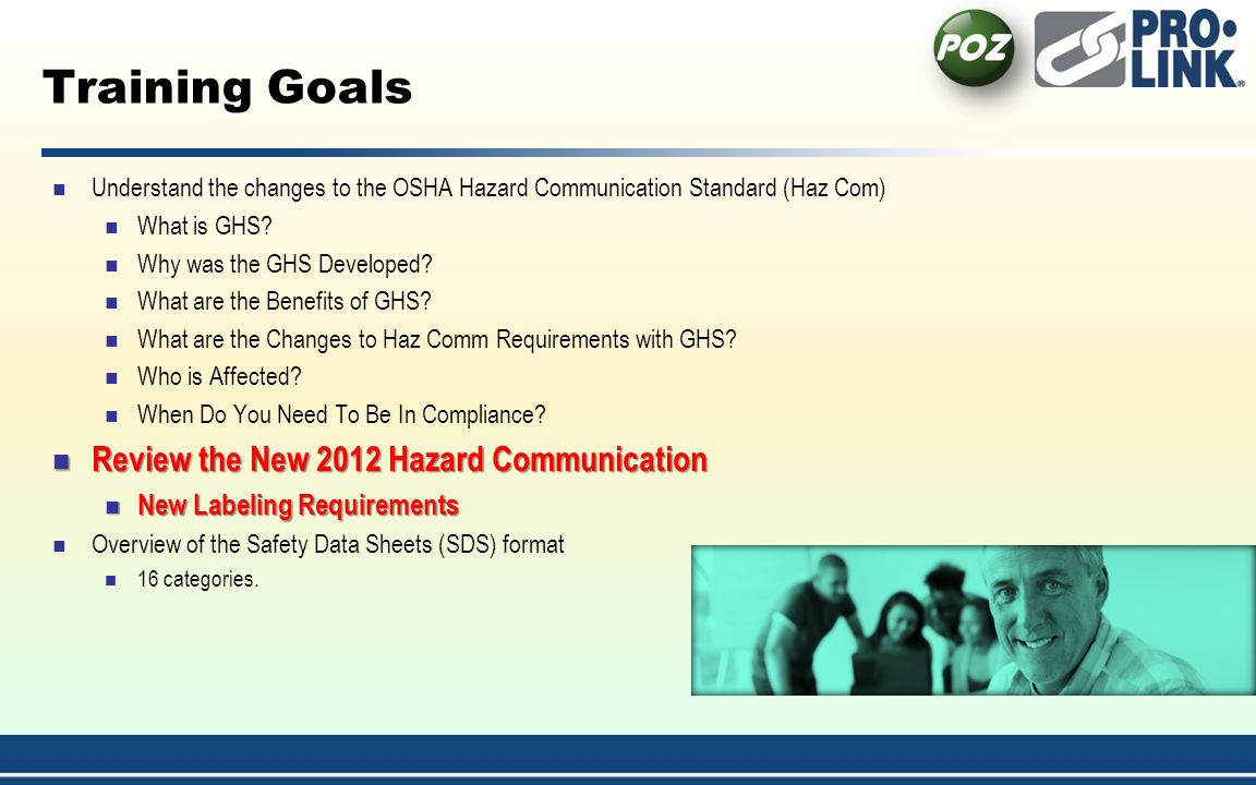 Training Goals Review the New 2012 Hazard Communication