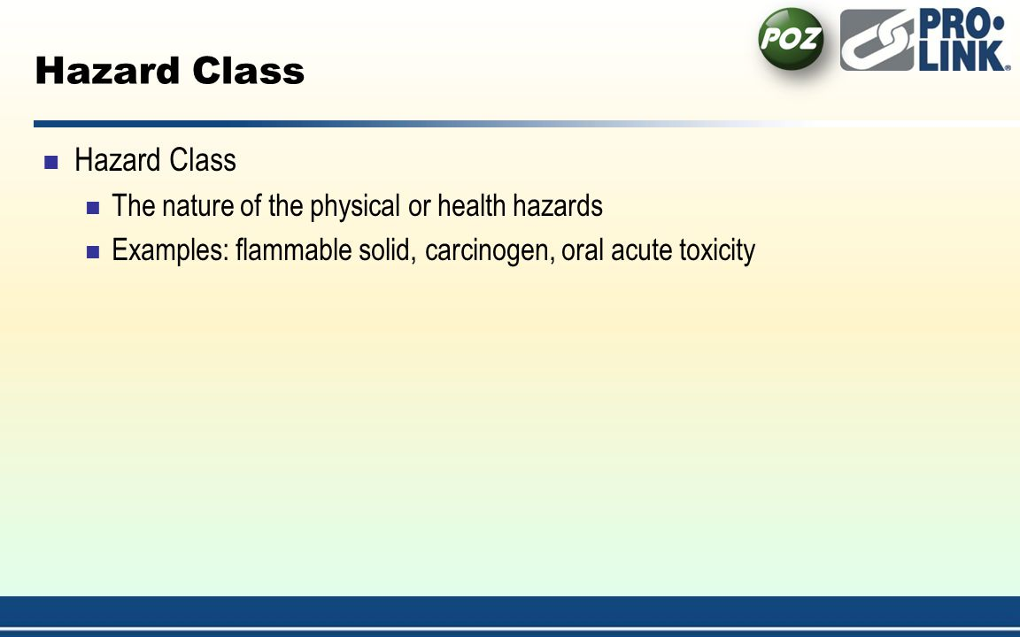 Hazard Class Hazard Class The nature of the physical or health hazards