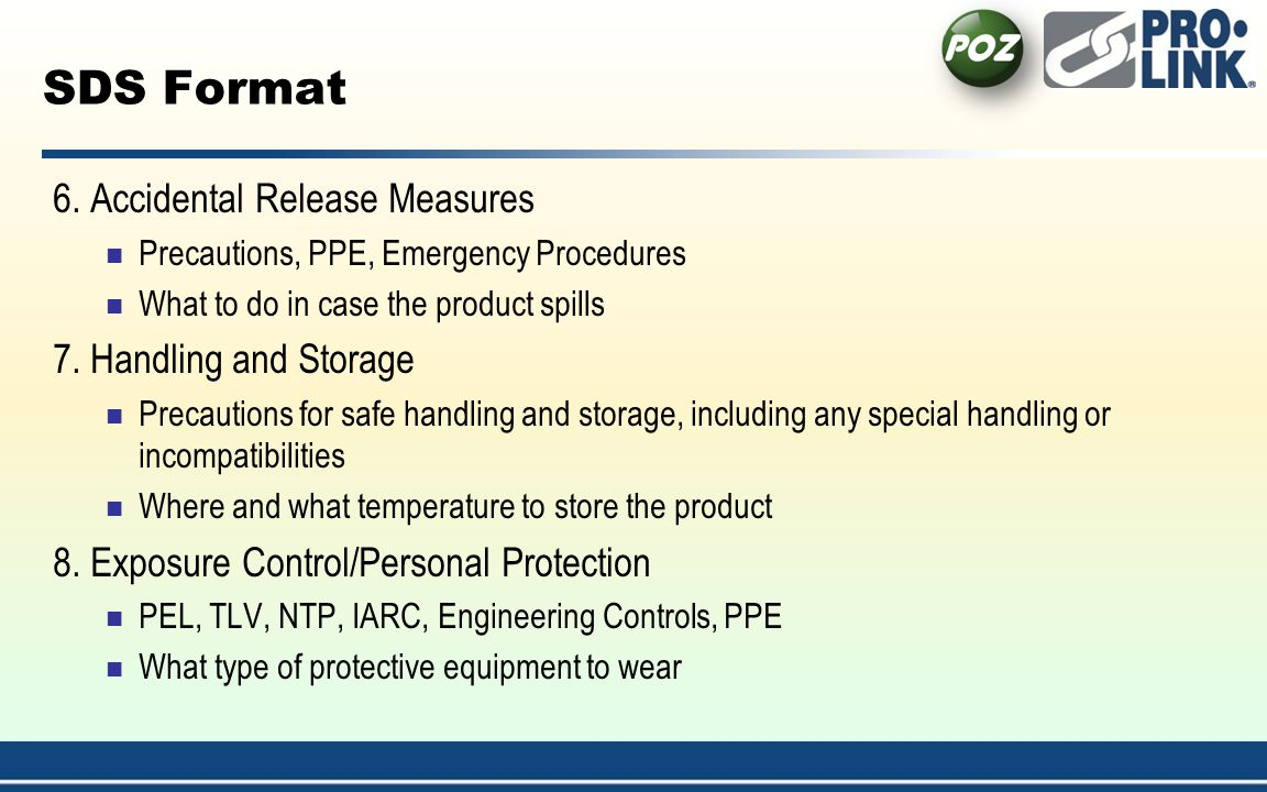 SDS Format 6. Accidental Release Measures 7. Handling and Storage
