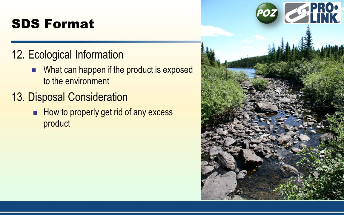 SDS Format 12. Ecological Information 13. Disposal Consideration