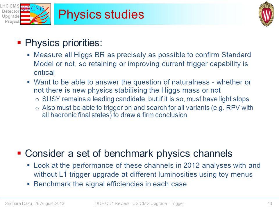 Physics studies Physics priorities: