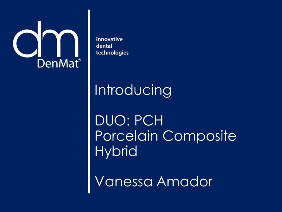 Introducing DUO: PCH Porcelain Composite Hybrid Vanessa Amador