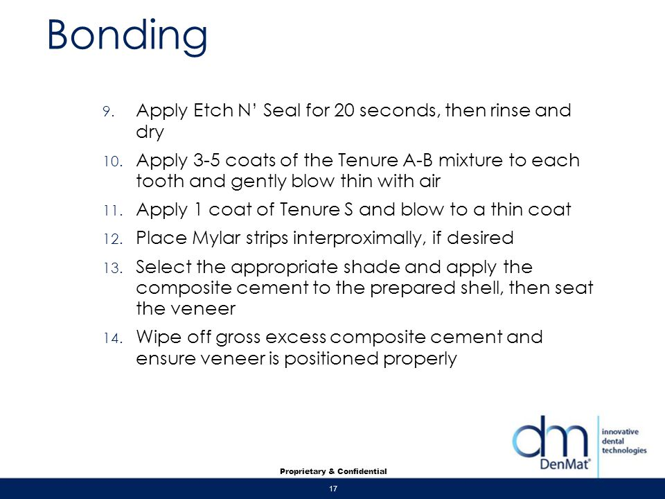 Bonding Apply Etch N' Seal for 20 seconds, then rinse and dry