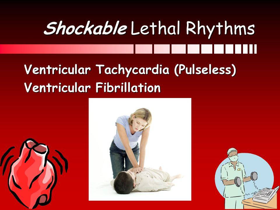 Shockable Lethal Rhythms