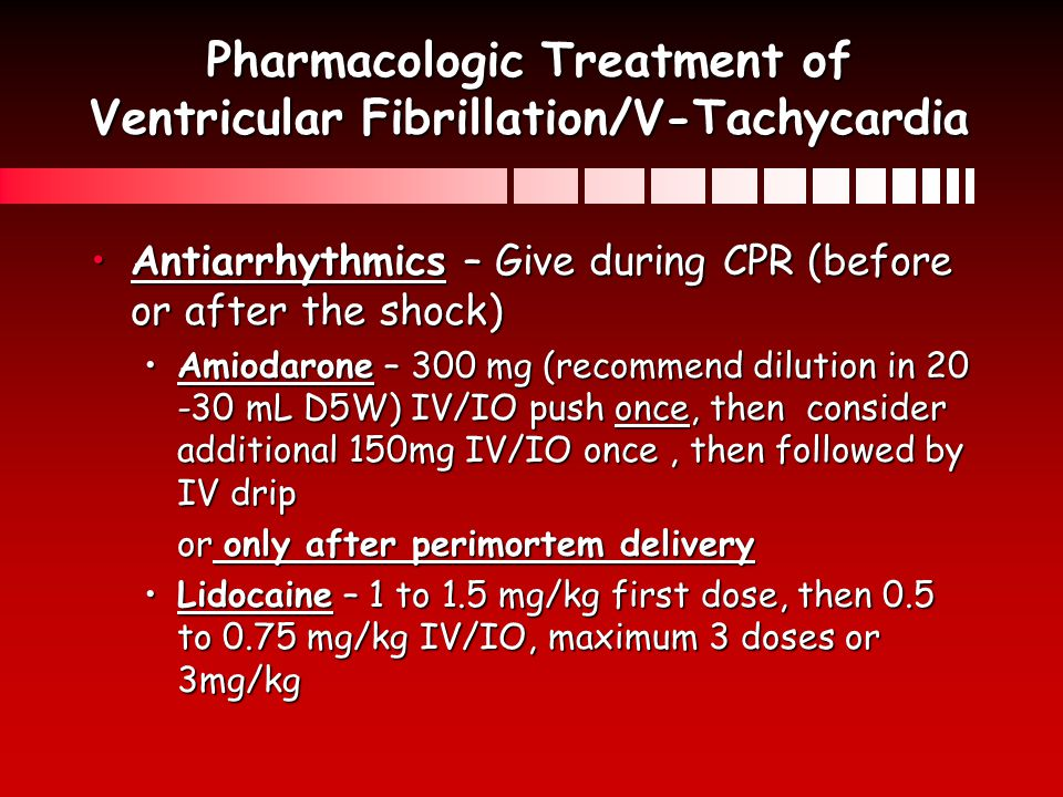 Pharmacologic Treatment of Ventricular Fibrillation/V-Tachycardia
