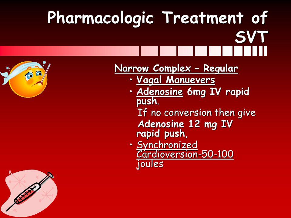 Pharmacologic Treatment of SVT