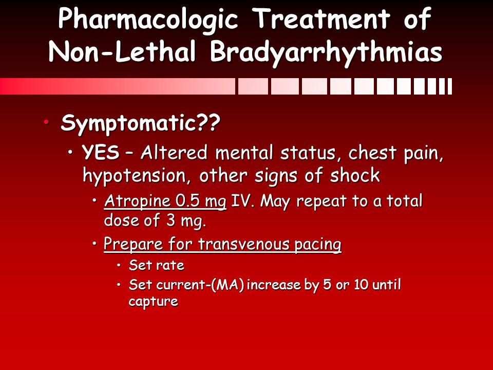 Pharmacologic Treatment of Non-Lethal Bradyarrhythmias