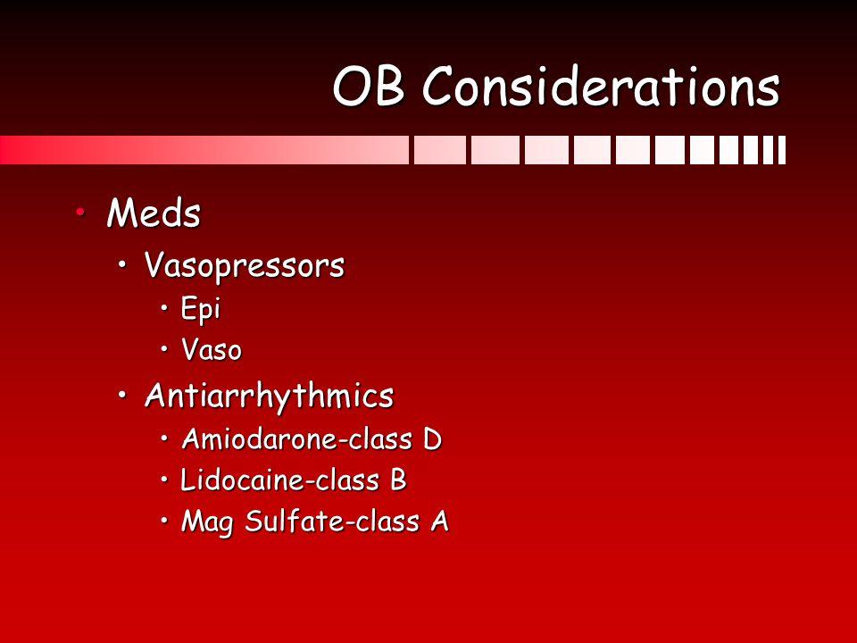 OB Considerations Meds Vasopressors Antiarrhythmics Epi Vaso