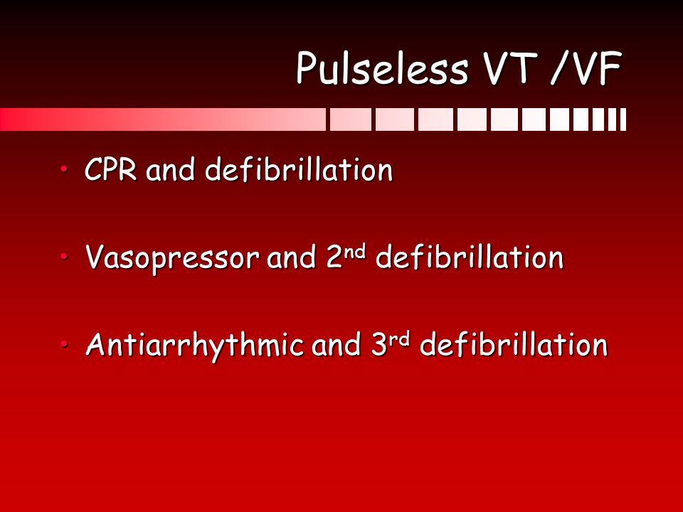 Pulseless VT /VF CPR and defibrillation