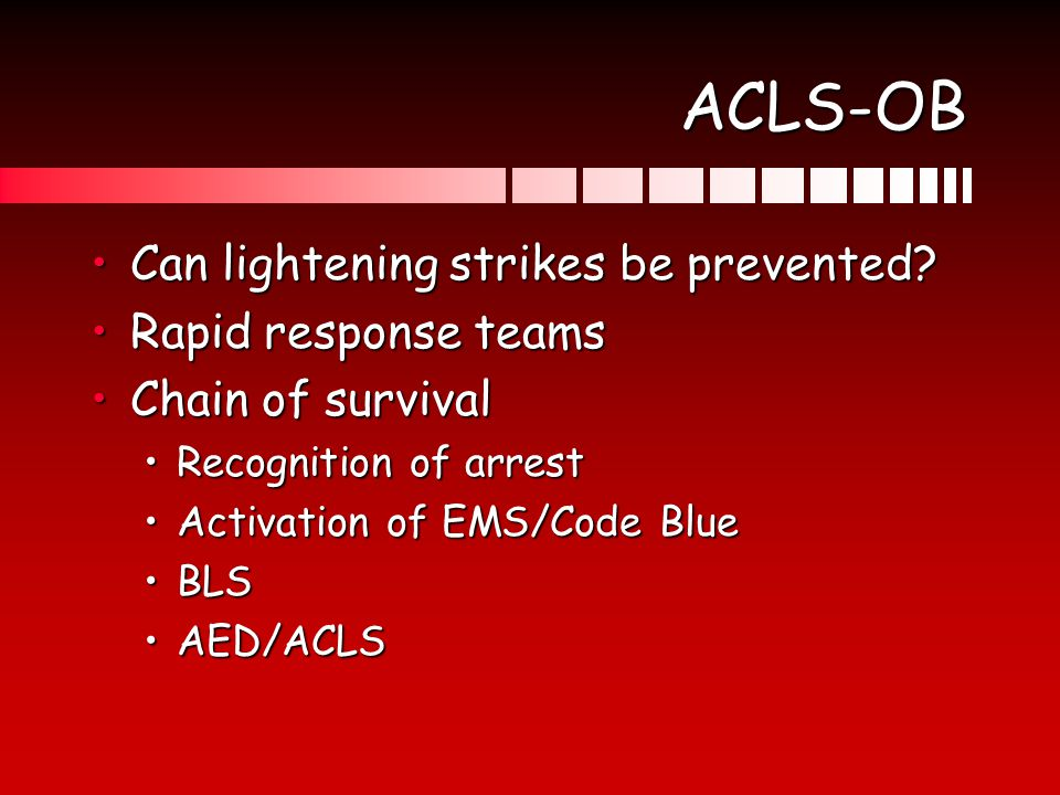 ACLS-OB Can lightening strikes be prevented Rapid response teams