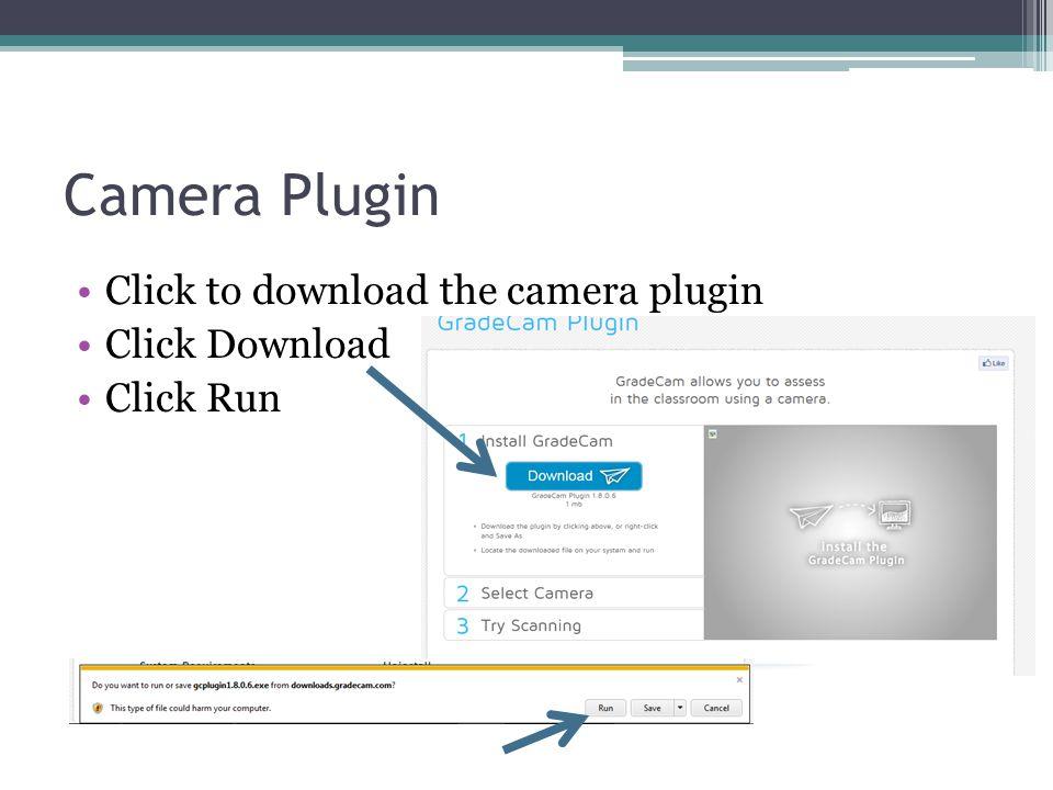 Camera Plugin Click to download the camera plugin Click Download