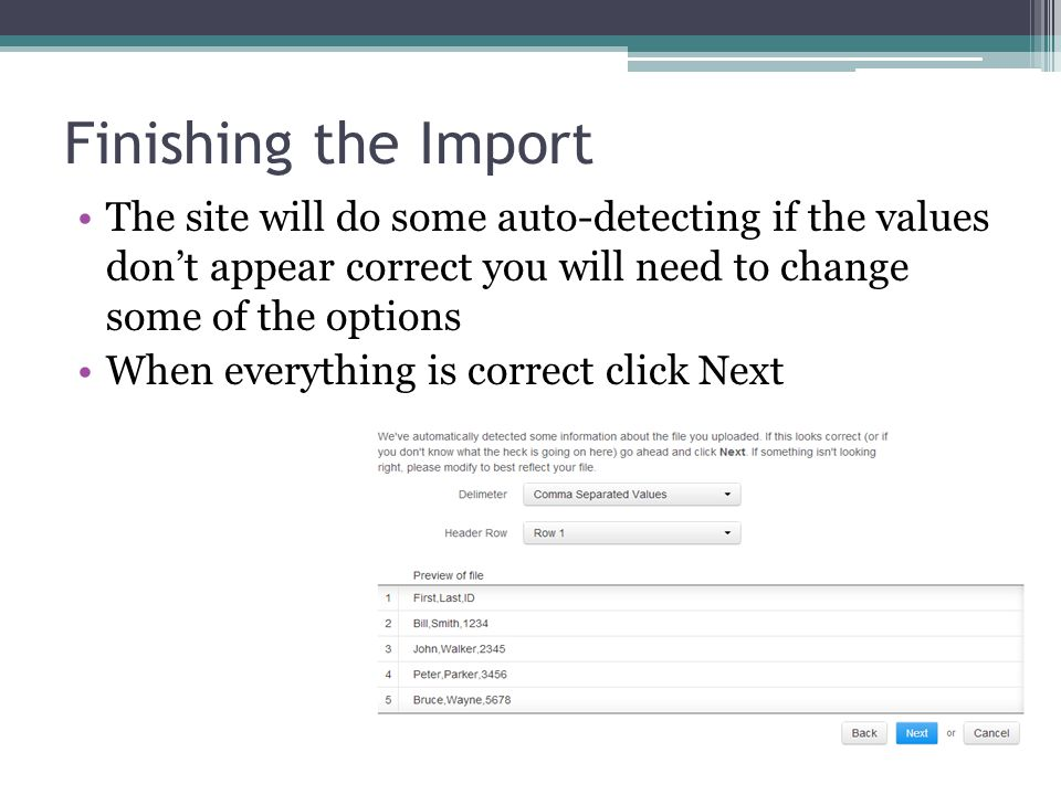 Finishing the Import The site will do some auto-detecting if the values don't appear correct you will need to change some of the options.