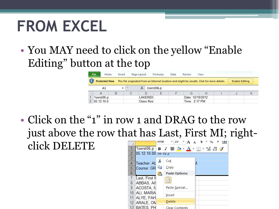 FROM EXCEL You MAY need to click on the yellow Enable Editing button at the top.