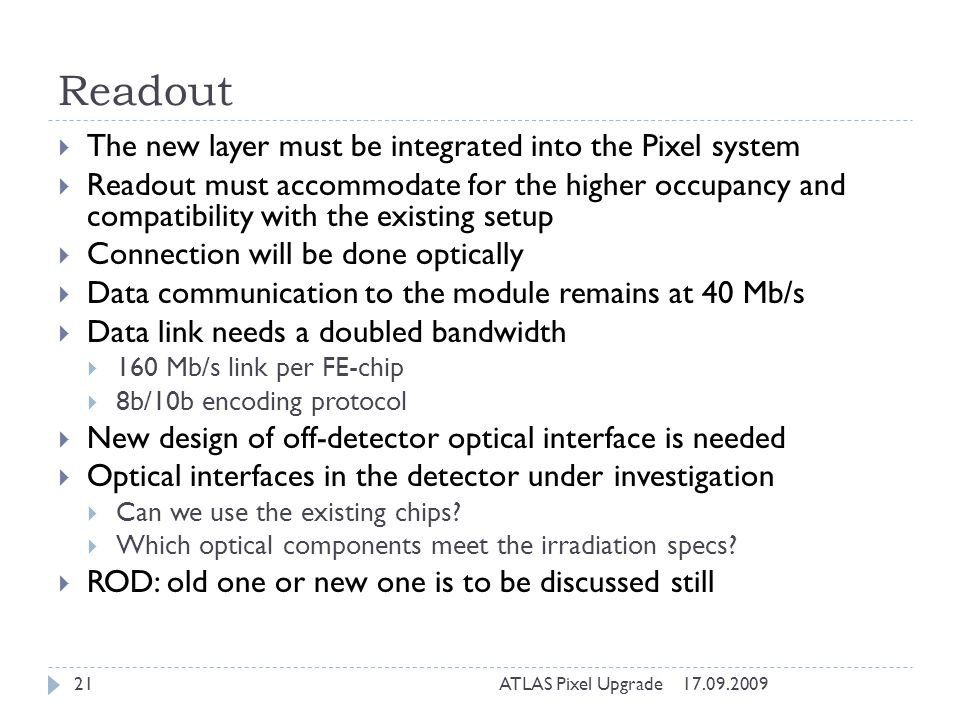 Readout The new layer must be integrated into the Pixel system