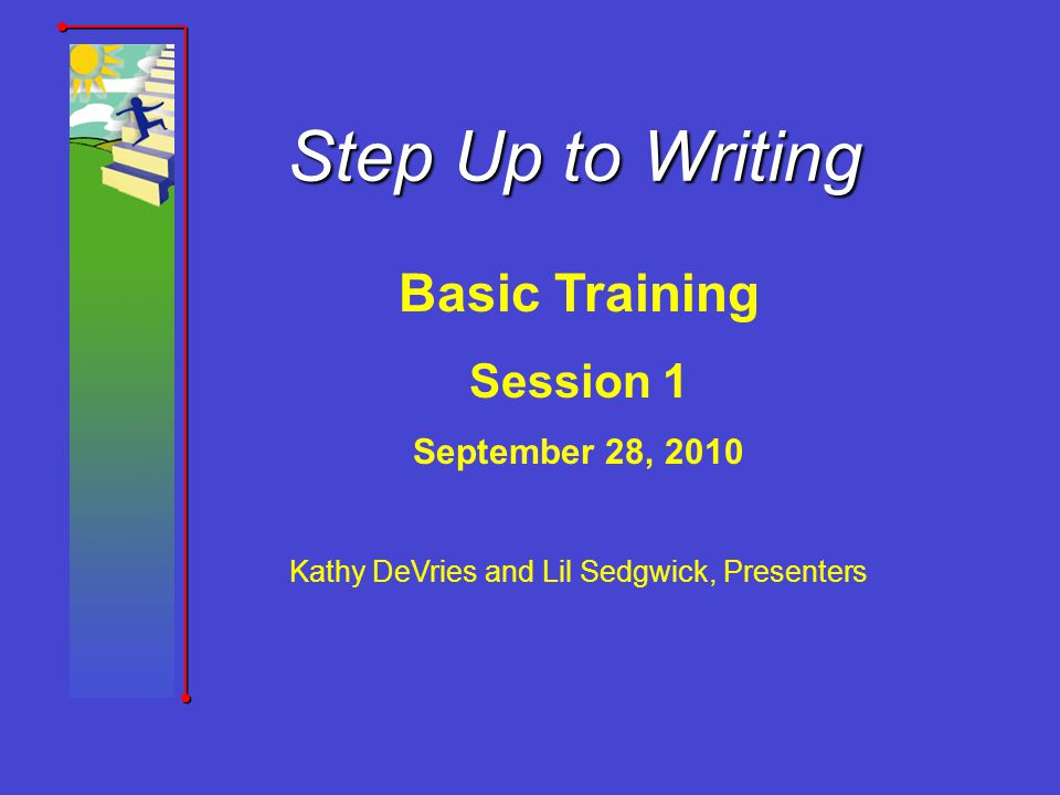 Step Up to Writing Local Capacity Building Workshop Training Script