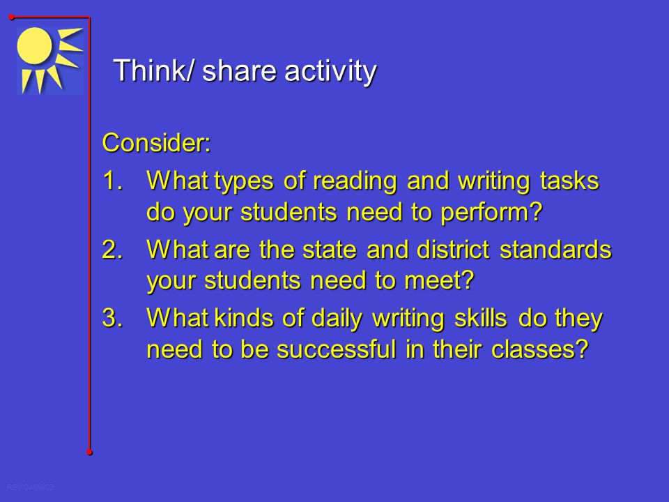 Think/ share activity Consider: