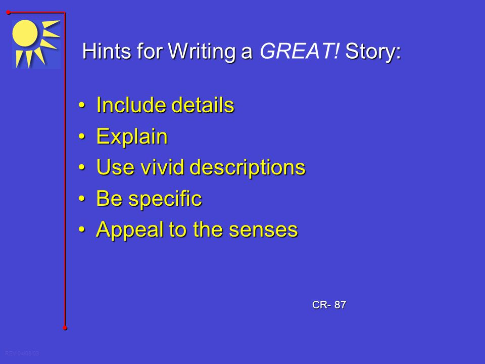Hints for Writing a GREAT! Story: