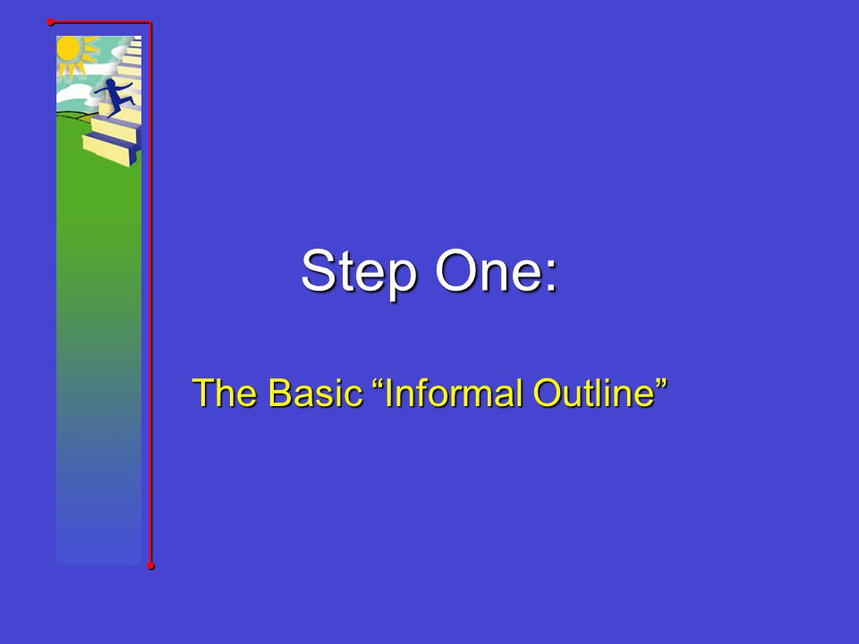 The Basic Informal Outline
