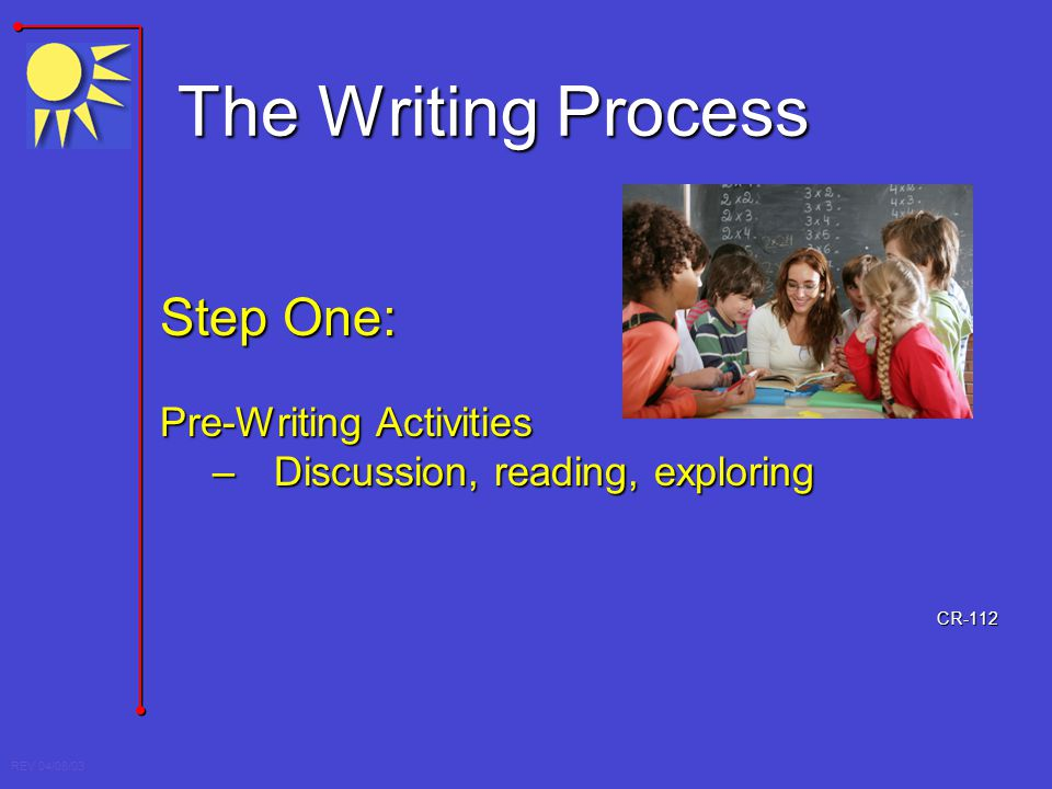 The Writing Process Step One: Pre-Writing Activities