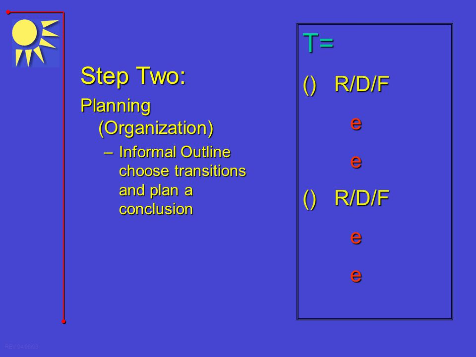 T= Step Two: () R/D/F e Planning (Organization)