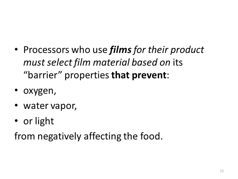 Processors who use films for their product must select film material based on its barrier properties that prevent: