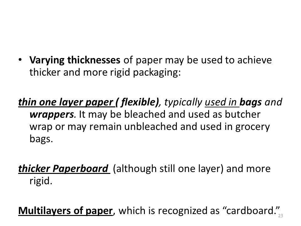 Varying thicknesses of paper may be used to achieve thicker and more rigid packaging: