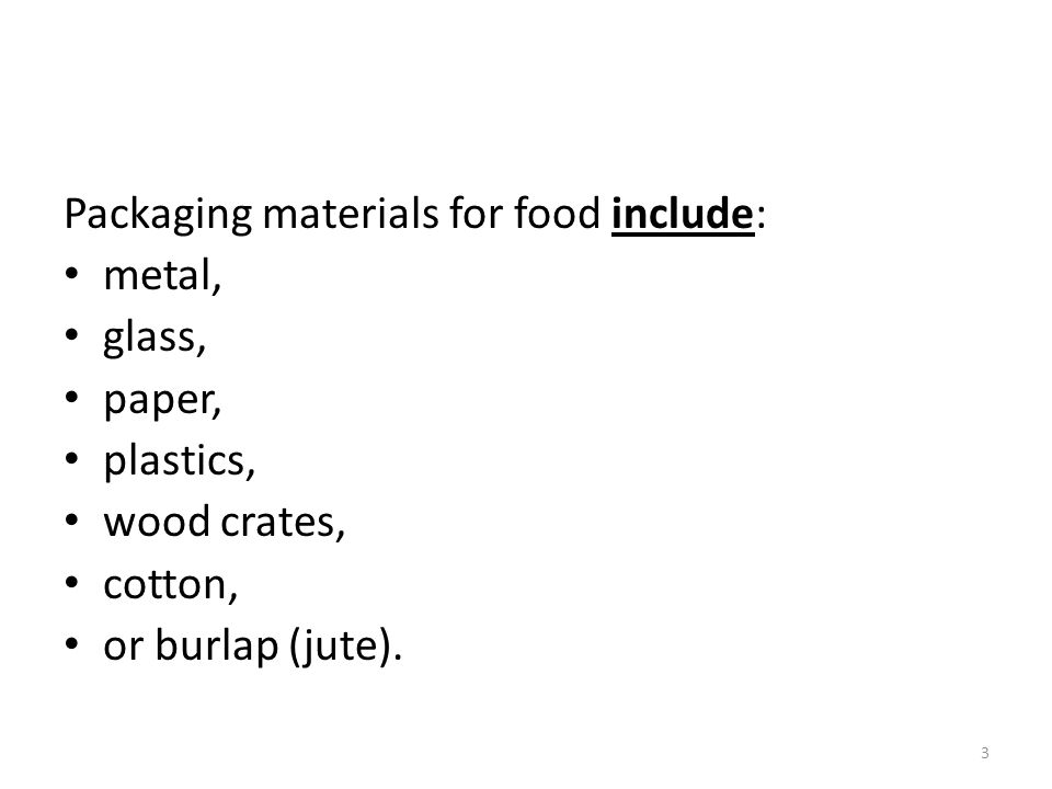 Packaging materials for food include: