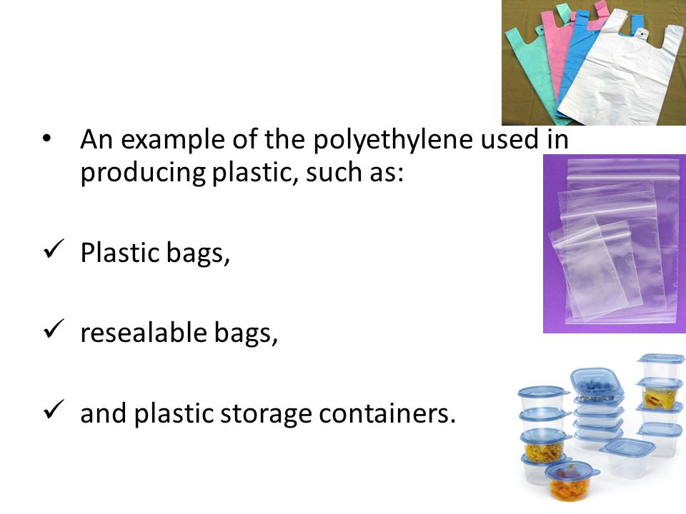 An example of the polyethylene used in producing plastic, such as: