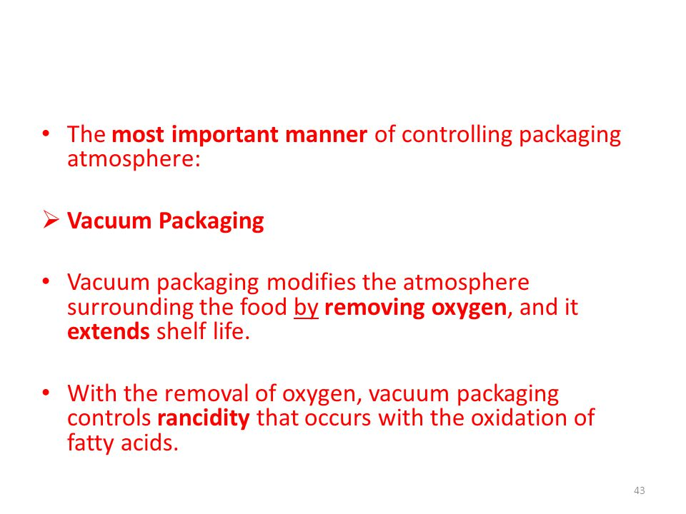 The most important manner of controlling packaging atmosphere: