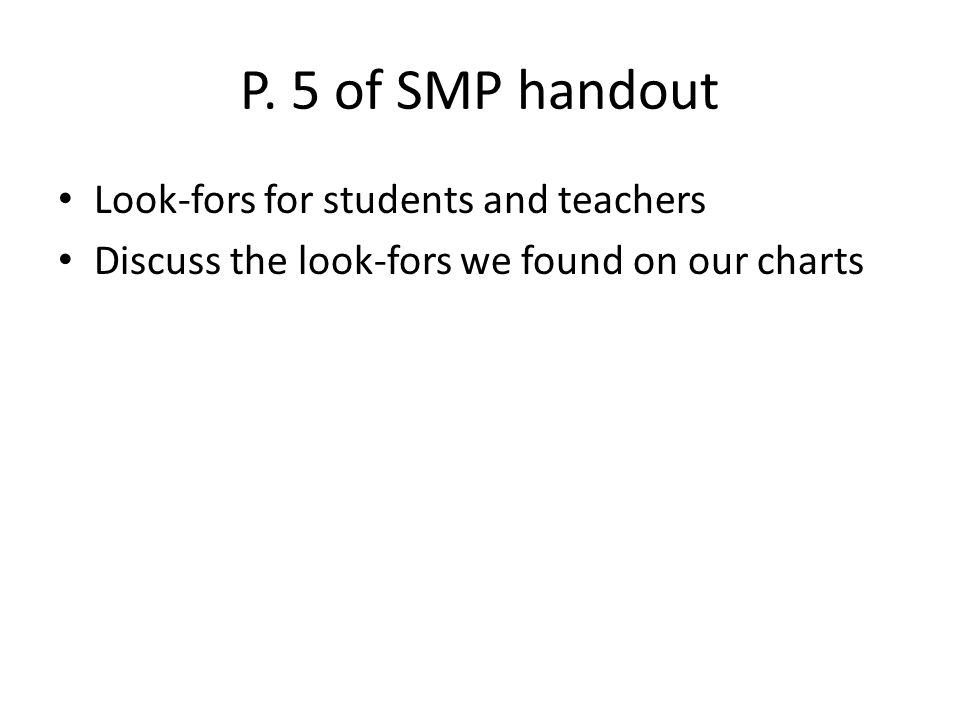 P. 5 of SMP handout Look-fors for students and teachers