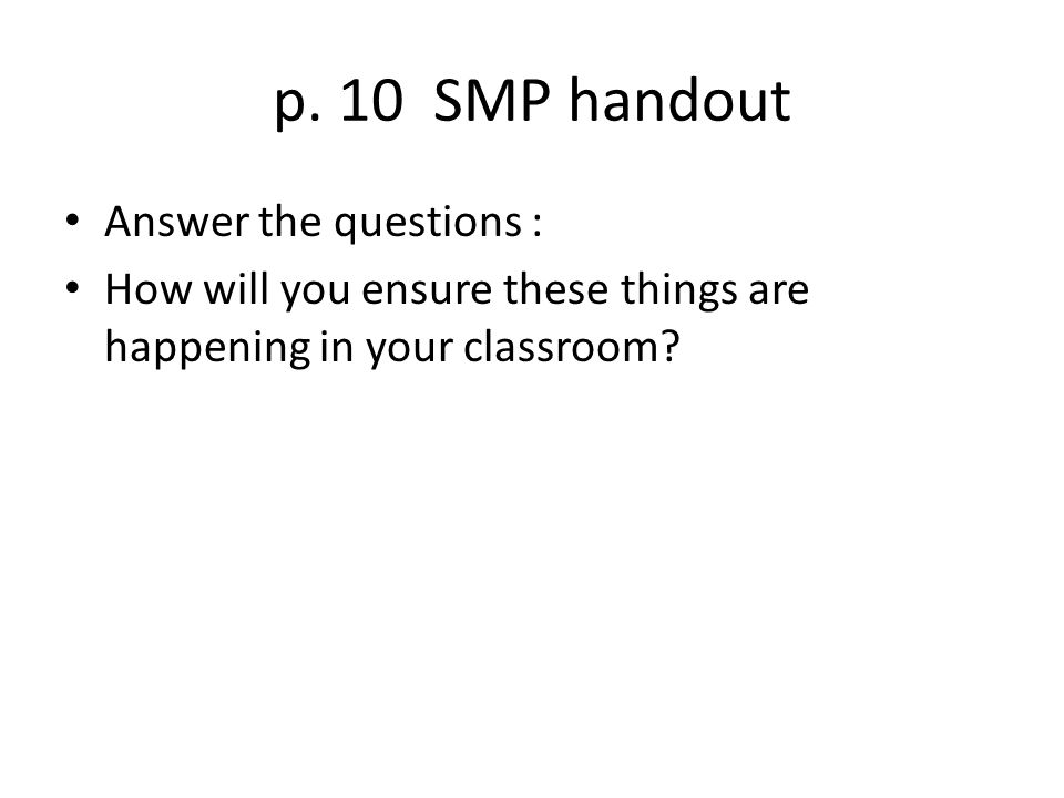p. 10 SMP handout Answer the questions :