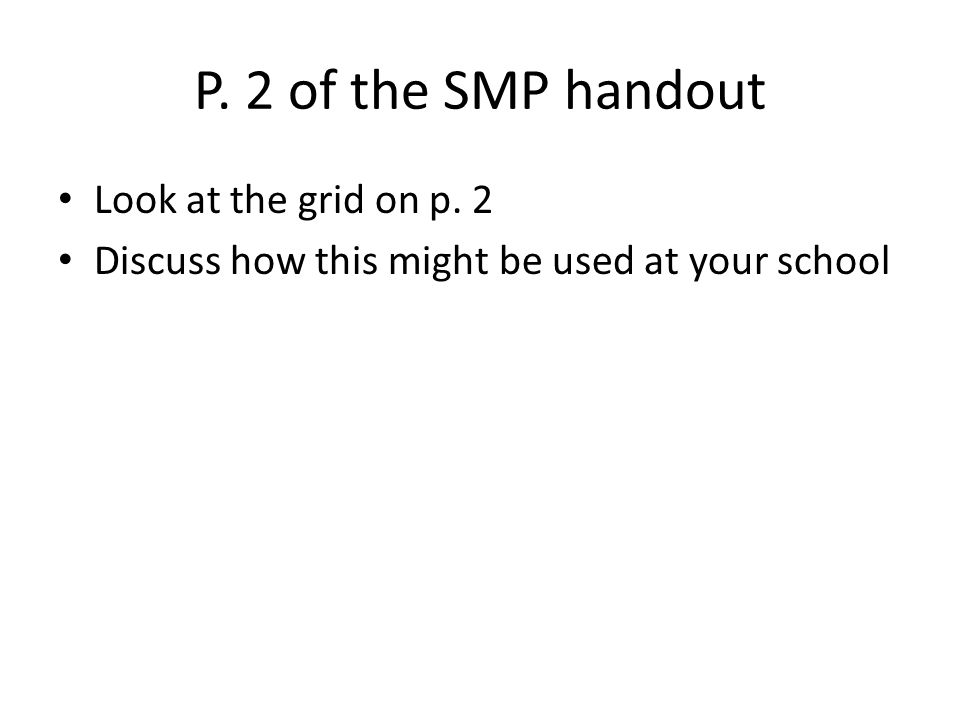 P. 2 of the SMP handout Look at the grid on p. 2