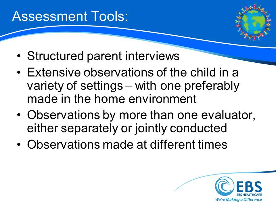 Assessment Tools: Structured parent interviews