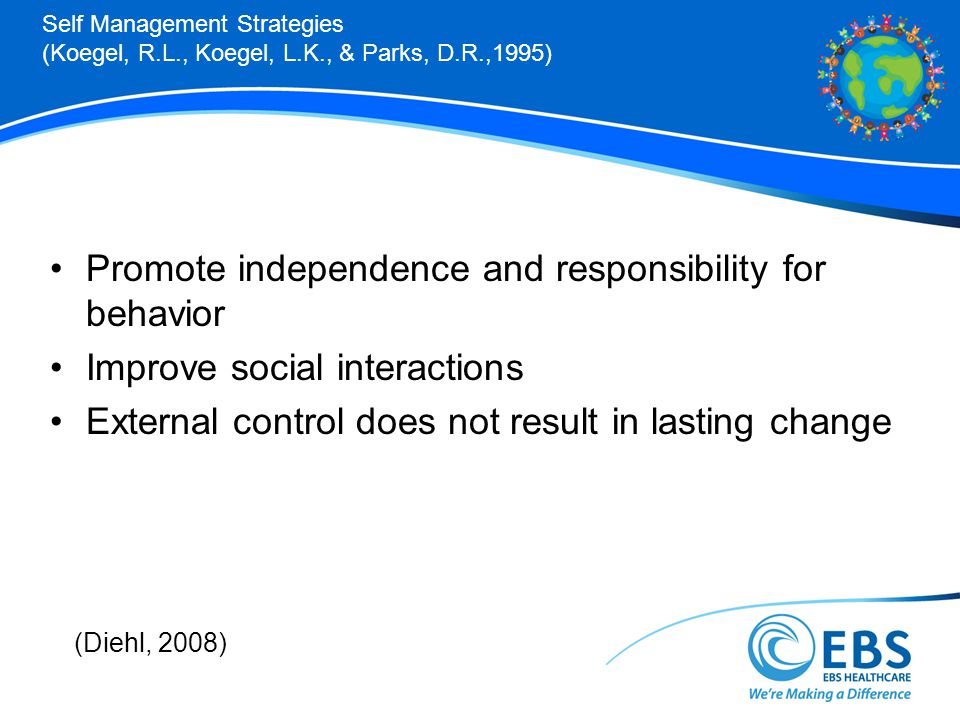 Promote independence and responsibility for behavior