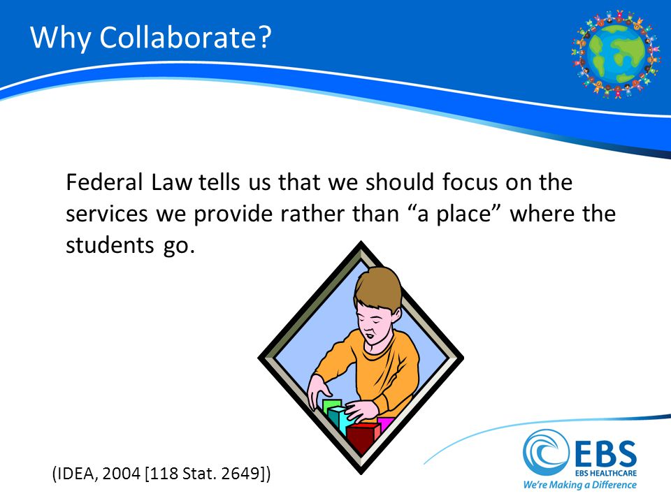 Why Collaborate Federal Law tells us that we should focus on the services we provide rather than a place where the students go.