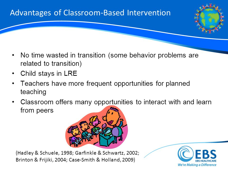 Advantages of Classroom-Based Intervention