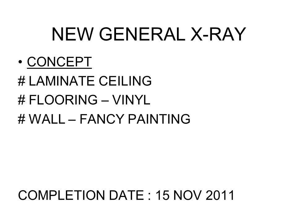 NEW GENERAL X-RAY CONCEPT # LAMINATE CEILING # FLOORING – VINYL