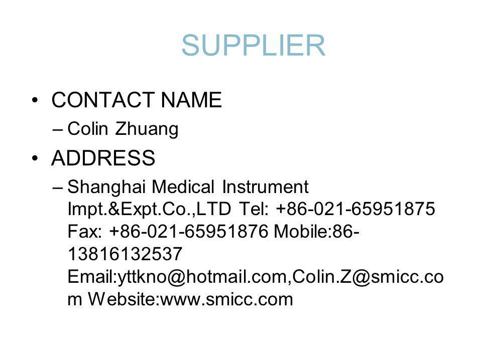 SUPPLIER CONTACT NAME ADDRESS Colin Zhuang