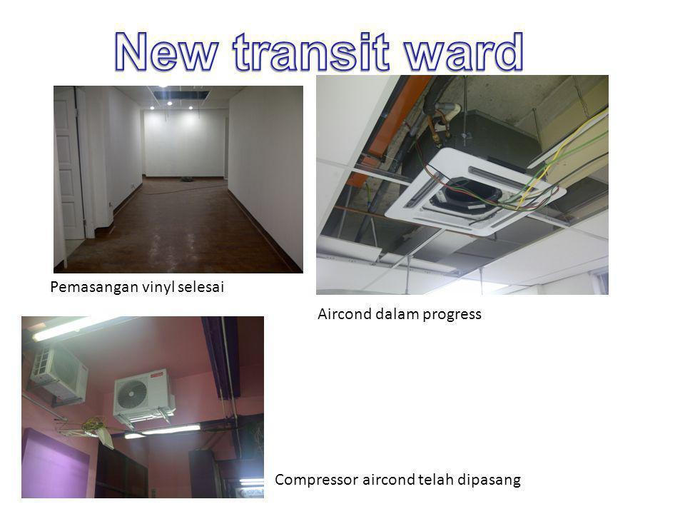 New transit ward Pemasangan vinyl selesai Aircond dalam progress