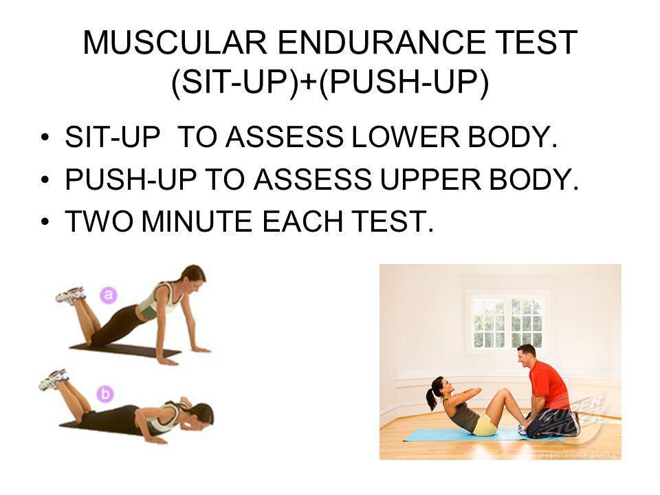 MUSCULAR ENDURANCE TEST (SIT-UP)+(PUSH-UP)