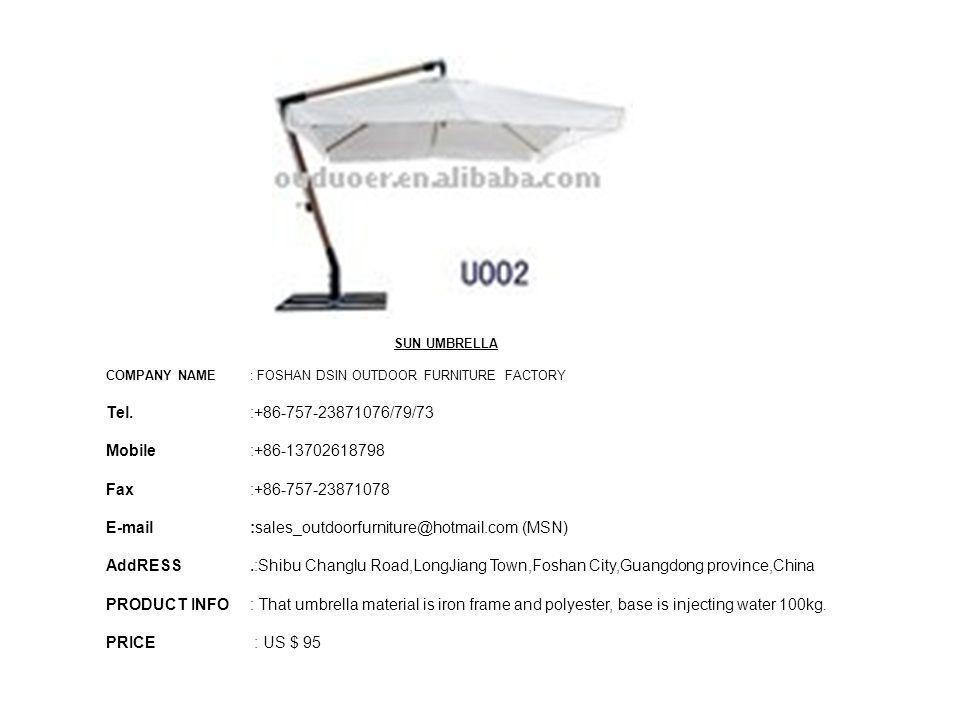 E-mail :sales_outdoorfurniture@hotmail.com (MSN)