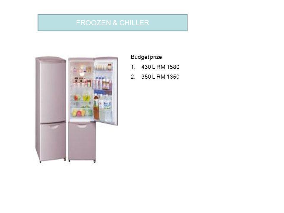 FROOZEN & CHILLER Budget prize 430 L RM 1580 350 L RM 1350 FLOWER CAFE