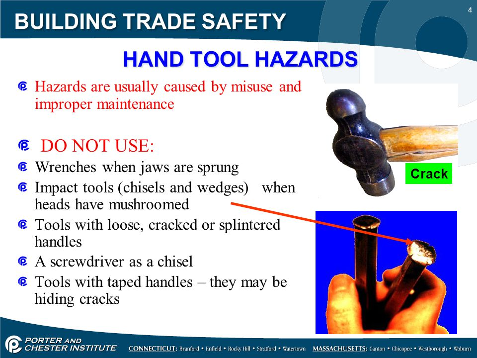 BUILDING TRADE SAFETY HAND TOOL HAZARDS DO NOT USE: