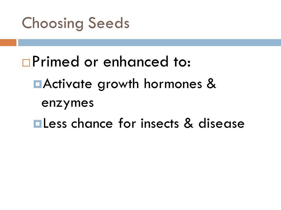 Choosing Seeds Primed or enhanced to: