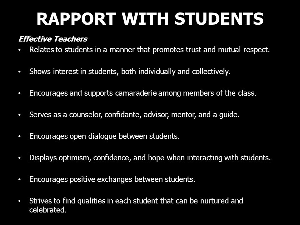 RAPPORT WITH STUDENTS Effective Teachers