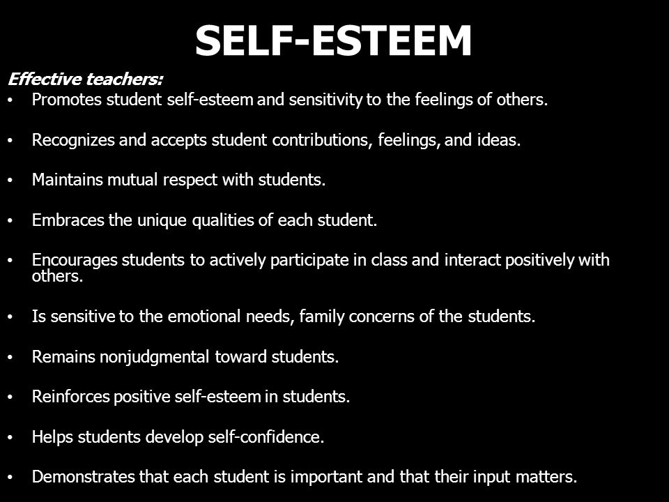 SELF-ESTEEM Effective teachers:
